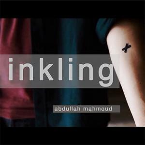 INKLING by Abdullah Mahmoud