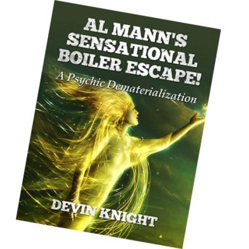 Al Mann's Sensational Boiler Escape